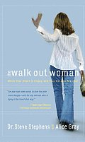 Walk Out Woman When Your Heart Is Empty & Your Dreams Are Lost