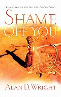Shame Off You Washing Away the Mud That Hides Our True Selves