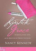 Lipstick Grace Glimpses of Life Love & the Quest for the Perfect Lip Gloss