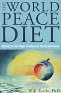 World Peace Diet Eat for Spiritual Health & Social Harmony