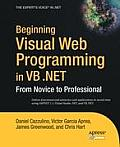 Beginning Visual Web Programming in VB .Net From Novice to Professional