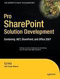 Pro SharePoint Solution Development Combining .NET SharePoint & Office 2007