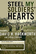 Steel My Soldiers Hearts The Hopeless to Hardcore Transformation of 4th Battalion 39th Infantry United States Army Vietnam