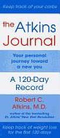 Atkins Journal Your Personal Journey Toward a New You a 120 Day Record