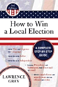 How to Win a Local Election A Complete Step By Step Guide With CDROM