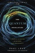 The Quantum Revelation: A Radical Synthesis of Science and Spirituality