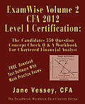 Examwise Volume 2 for 2012 Cfa Level I Certification the Second Candidates Question & Answer Workbook for Chartered Financial Analyst with Download
