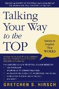 Talking Your Way to the Top Business English That Works