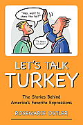 Lets Talk Turkey The Stories Behind Americas Favorite Expressions