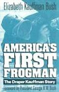 Americas First Frogman The Draper Kauffman Story