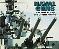 Naval Guns 500 Years of Ship & Coastal Artillery