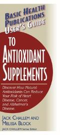 User's Guide to Antioxidant Supplements