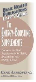 Users Guide to Energy Boosting Supplements Discover the Best Supplements for Safely Enhancing Your Energy Levels
