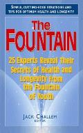 Fountain 25 Experts Reveal Their Secrets of Health & Longevity from the Fountain of Youth