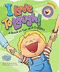 I Love to Laugh A Book of Fun & Giggles