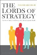 Lords of Strategy The Secret Intellectual History of the New Corporate World