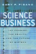 Science Business The Promise Reality & Future of Biotech