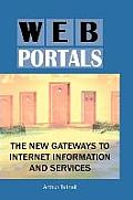 Web Portals: The New Gateways to Internet Information and Services