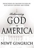 Rediscovering God in America Reflections on the Role of Faith in Our Nations History & Future