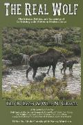 Real Wolf The Science Politics & Economics of Co Existing with Wolves in Modern Times