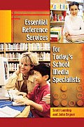 Essential Reference Services for Todays School Media Specialists