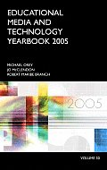 Educational Media and Technology Yearbook 2005: Volume 30