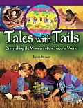 Tales with Tails: Storytelling the Wonders of the Natural World