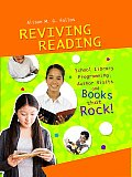 Reviving Reading: School Library Programming, Author Visits and Books That Rock!