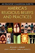 Educators Classroom Guide To Americas Religious Beliefs & Practices