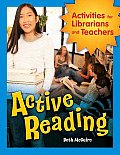 Active Reading: Activities for Librarians and Teachers