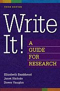 Write It!: A Guide for Research, 3rd Edition