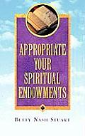 Appropriate Your Spiritual Endowments