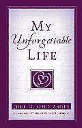 My Unforgettable Life