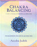 Chakra Balancing A Guide to Healing & Awakening Your Energy Body With Cards & Workbook & 2 CDs