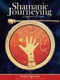 Shamanic Journeying A Beginners Guide With CD