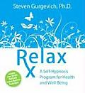 Relax RX A Self Hypnosis Program for Health & Well Being