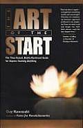 Art of the Start The Time Tested Battle Hardened Guide for Anyone Starting Anything