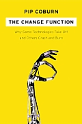 Change Function Why Some Technologies