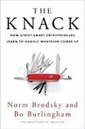 Knack How Street Smart Entrepreneurs Learn to Handle Whatever Comes Up
