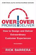 Overpromise & Overdeliver How to Design & Deliver Extraordinary Customer Experiences