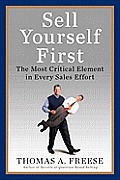 Sell Yourself First The Most Critical Element in Every Sales Effort