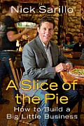 Slice of the Pie How to Build a Big Little Business