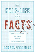 Half Life of Facts Why Everything We Know Has an Expiration Date