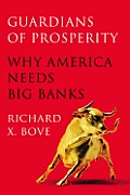 Guardians of Prosperity Why America Needs Big Banks