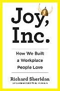 Joy Inc How One Company Created a Culture Beyond Happiness