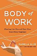 Body of Work Finding the Thread That Ties Your Career Together