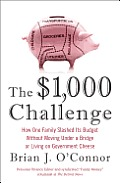 $1000 Challenge How One Family Slashed Its Budget Without Moving Under a Bridge or Living on Government Cheese