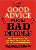 Good Advice from Bad People Inspirational Aphorisms from Murderers Stock Swindlers & Lance Armstrong