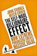 Self Made Billionaire Effect How Extreme Producers Create Massive Value