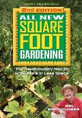 All New Square Foot Gardening Second Edition The Revolutionary Way to Grow More In Less Space